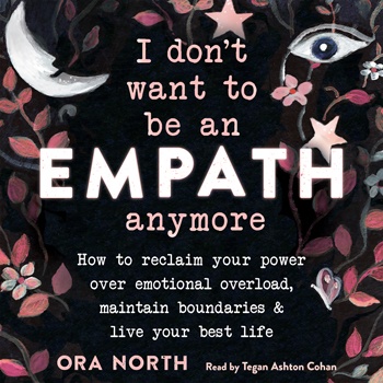 I Don't Want to Be an Empath Anymore Cover Image